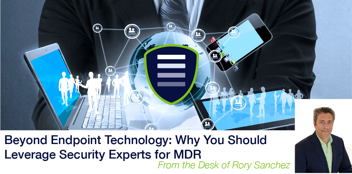 Beyond Endpoint Technology: Why You Should Leverage Security Experts for MDR