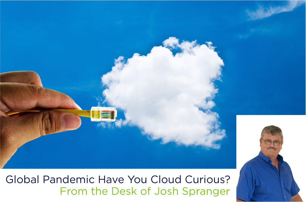 Global Pandemic Have You Cloud Curious?