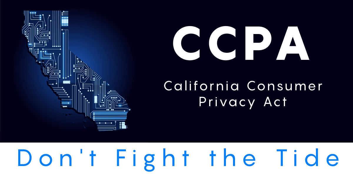 CCPA Part III: Don't Fight the Tide